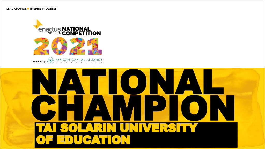 The Enactus Tai Solarin University of Education on emerging the National Champion of the Enactus Nigeria National Competition 2021.